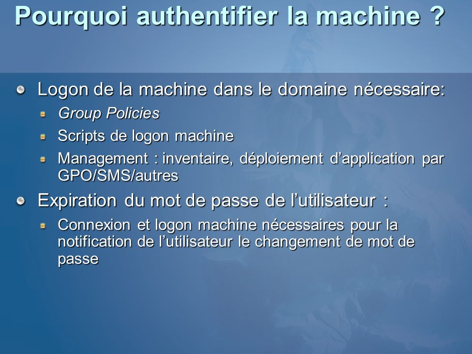 Pourquoi authentifier la machine