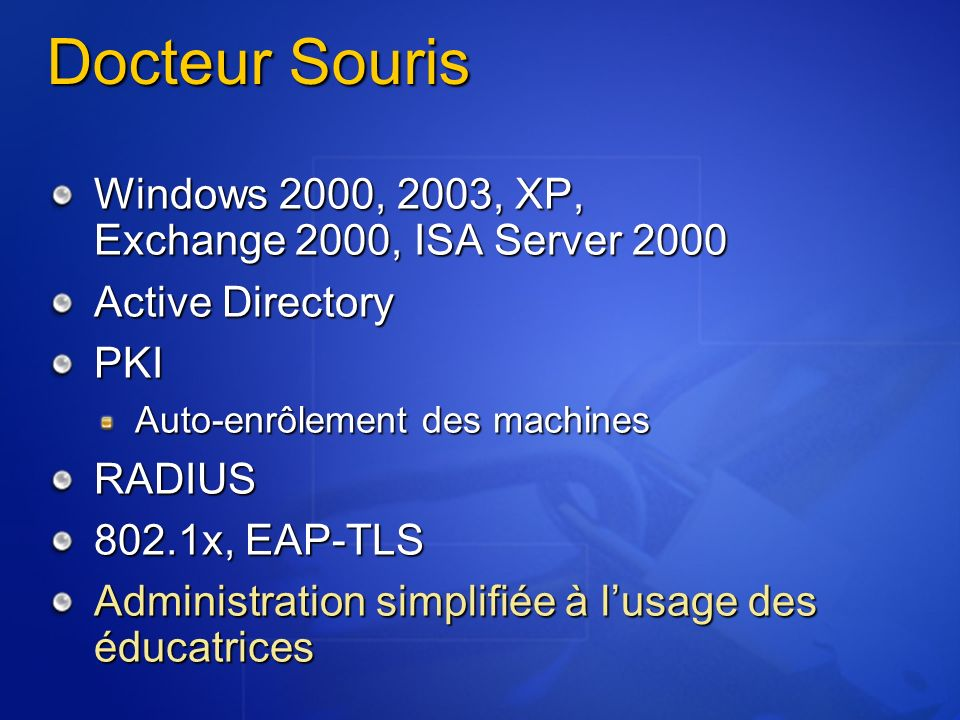 Docteur Souris Windows 2000, 2003, XP, Exchange 2000, ISA Server 2000