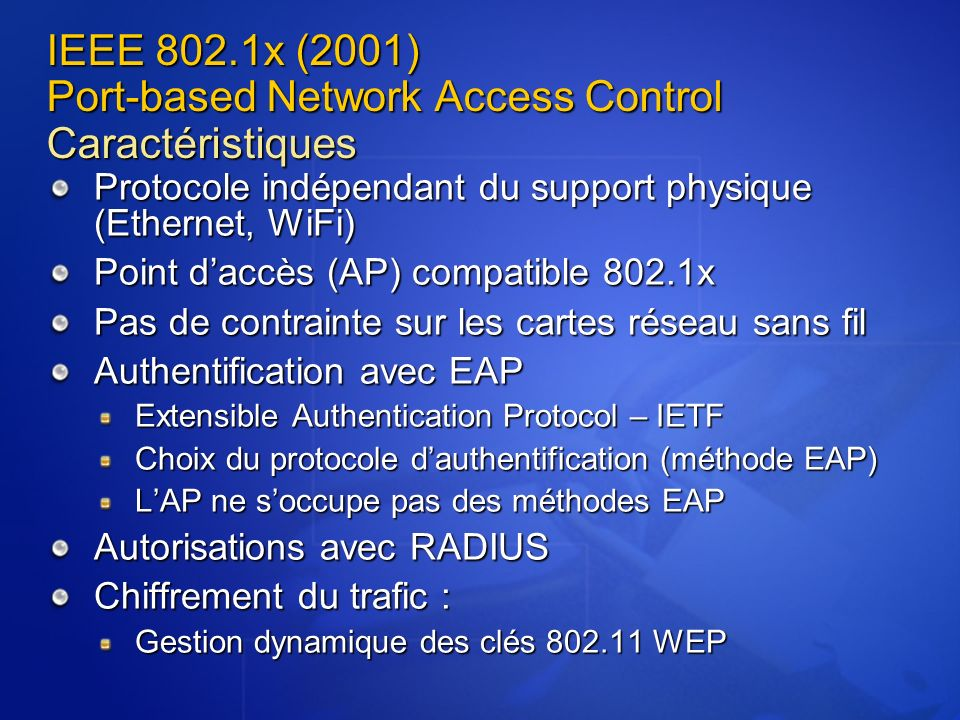 IEEE 802.1x (2001) Port-based Network Access Control Caractéristiques