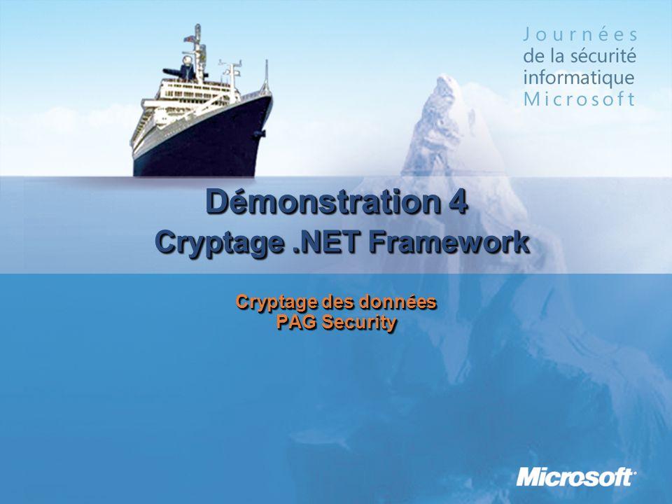 MGB 2003Démonstration 4 Cryptage .NET Framework Cryptage des données PAG Security. Dans cette démonstration, vous allez apprendre comment :