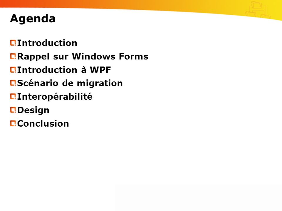 Agenda Introduction Rappel sur Windows Forms Introduction à WPF