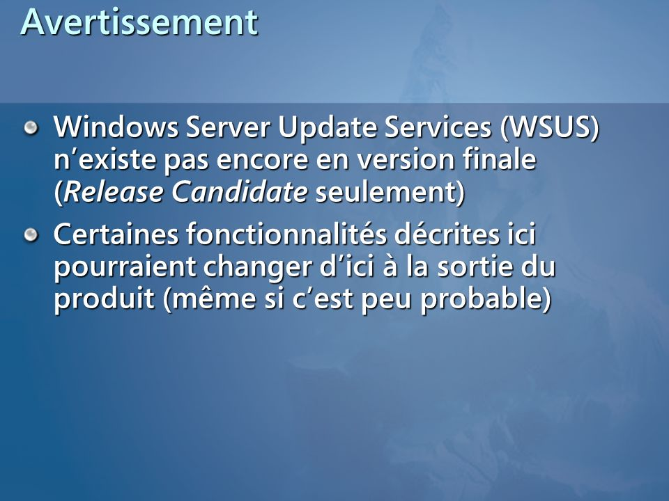 Avertissement Windows Server Update Services (WSUS) n'existe pas encore en version finale (Release Candidate seulement)