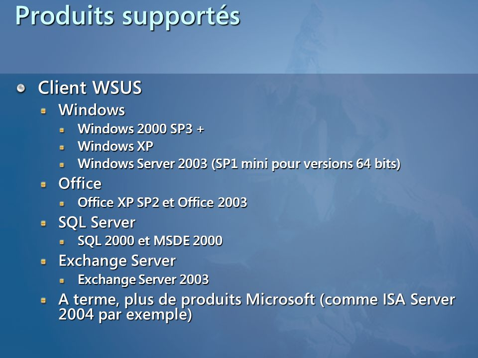 Produits supportés Client WSUS Windows Office SQL Server