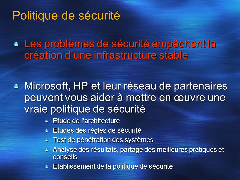 Politique de sécuritéLes problèmes de sécurité empêchent la création d'une infrastructure stable.