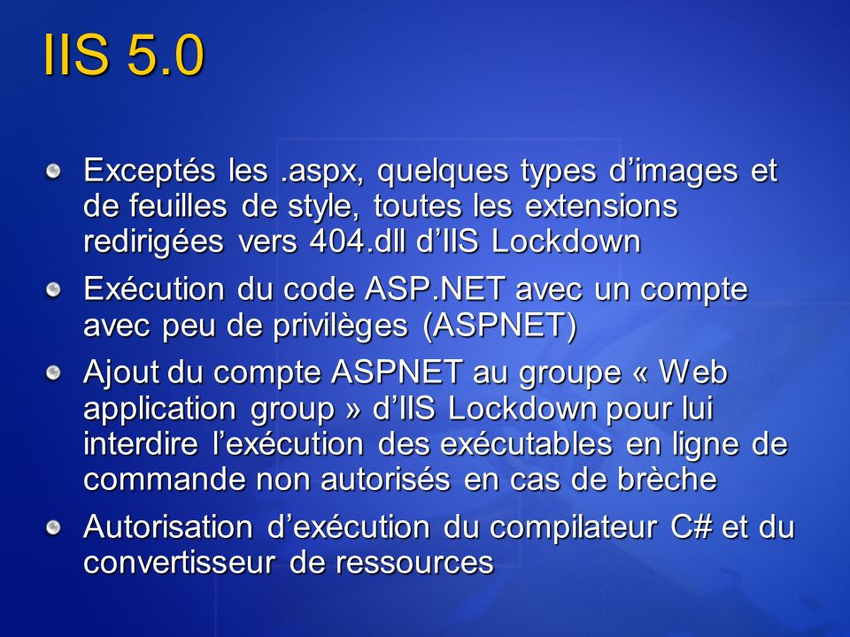 IIS 5.0 Exceptés les .aspx, quelques types d'images et de feuilles de style, toutes les extensions redirigées vers 404.dll d'IIS Lockdown.