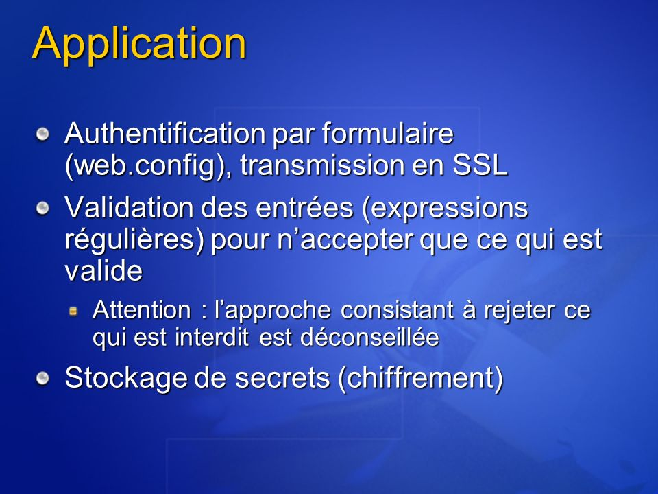 ApplicationAuthentification par formulaire (web.config), transmission en SSL.