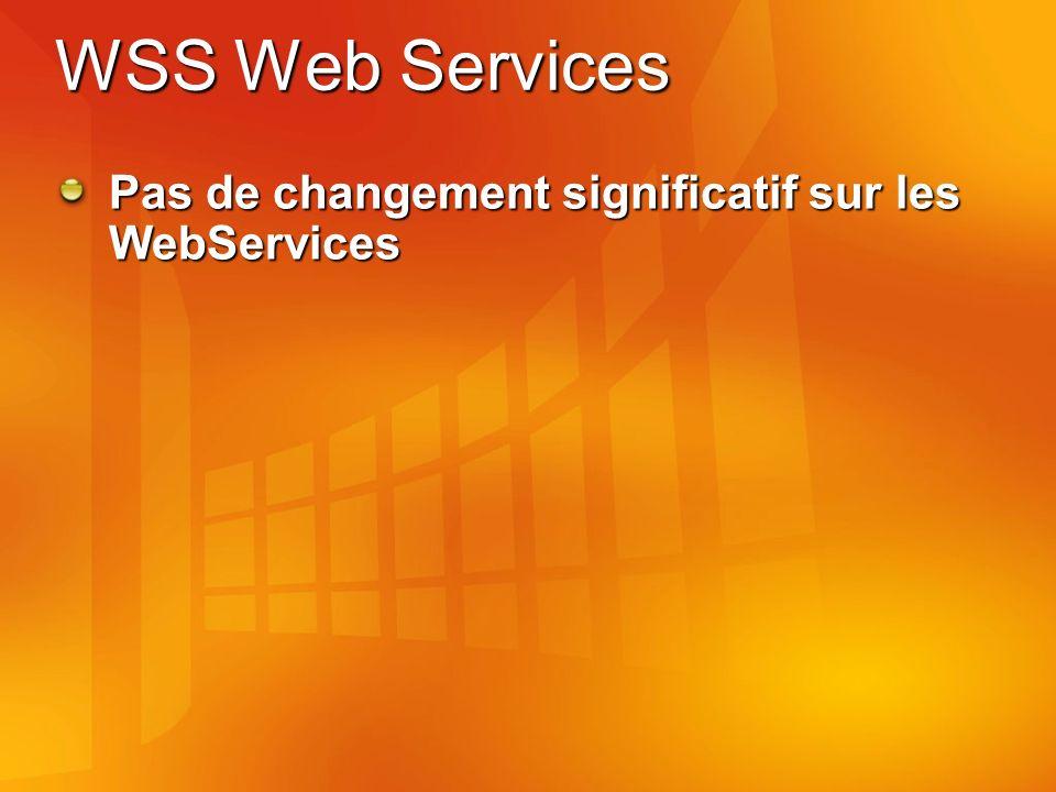 WSS Web Services Pas de changement significatif sur les WebServices