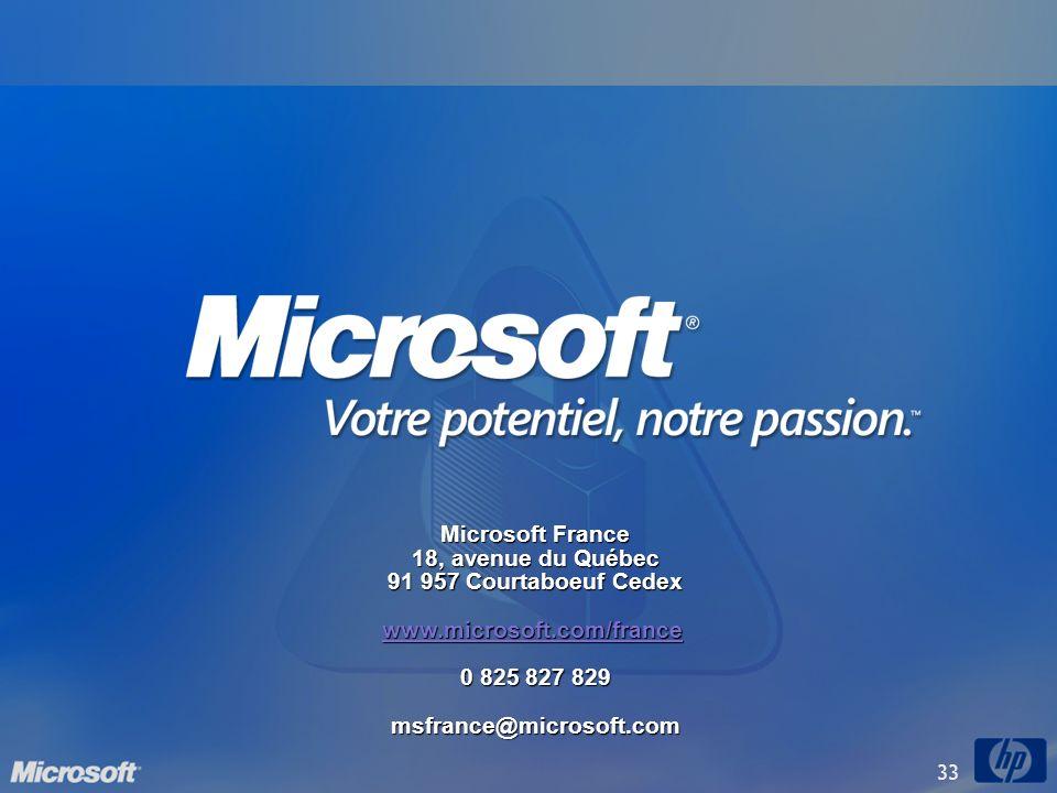 Microsoft France18, avenue du Québec. 91 957 Courtaboeuf Cedex. www.microsoft.com/france. 0 825 827 829.