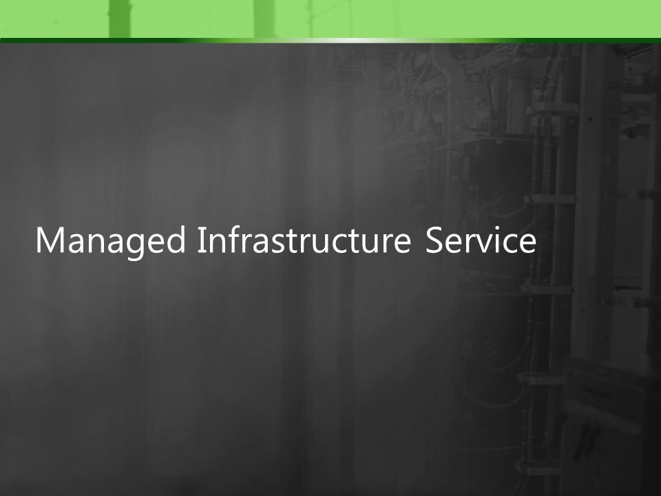 Managed Infrastructure Service