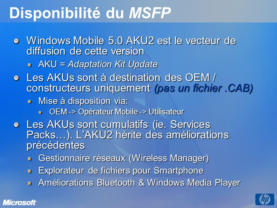 3/26/2017 3:56 PM Disponibilité du MSFP. Windows Mobile 5.0 AKU2 est le vecteur de diffusion de cette version.