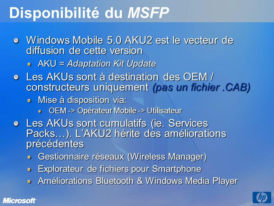 3/26/2017 3:56 PMDisponibilité du MSFP. Windows Mobile 5.0 AKU2 est le vecteur de diffusion de cette version.