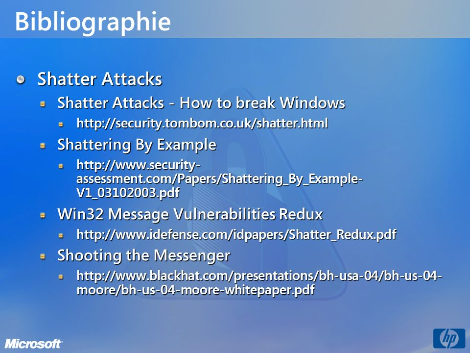 Bibliographie Shatter Attacks Shatter Attacks - How to break Windows