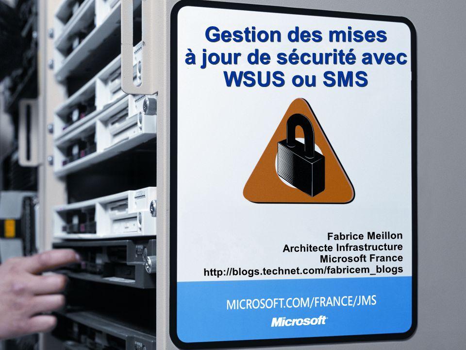 Gestion des mises à jour de sécurité avec WSUS ou SMS