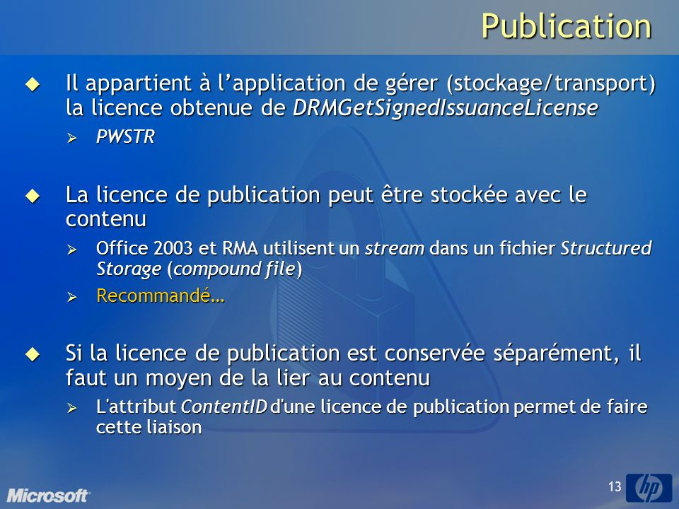 Publication Il appartient à l'application de gérer (stockage/transport) la licence obtenue de DRMGetSignedIssuanceLicense.