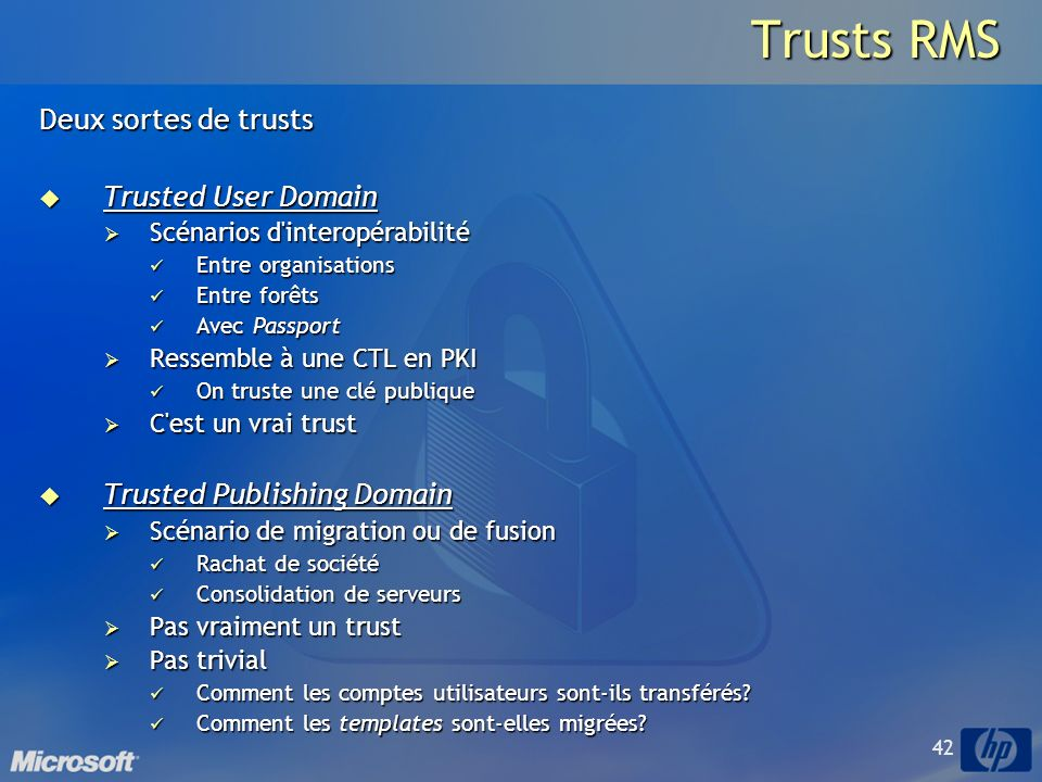 Trusts RMS Deux sortes de trusts Trusted User Domain