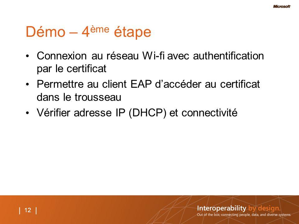 Démo – 4ème étape Connexion au réseau Wi-fi avec authentification par le certificat.