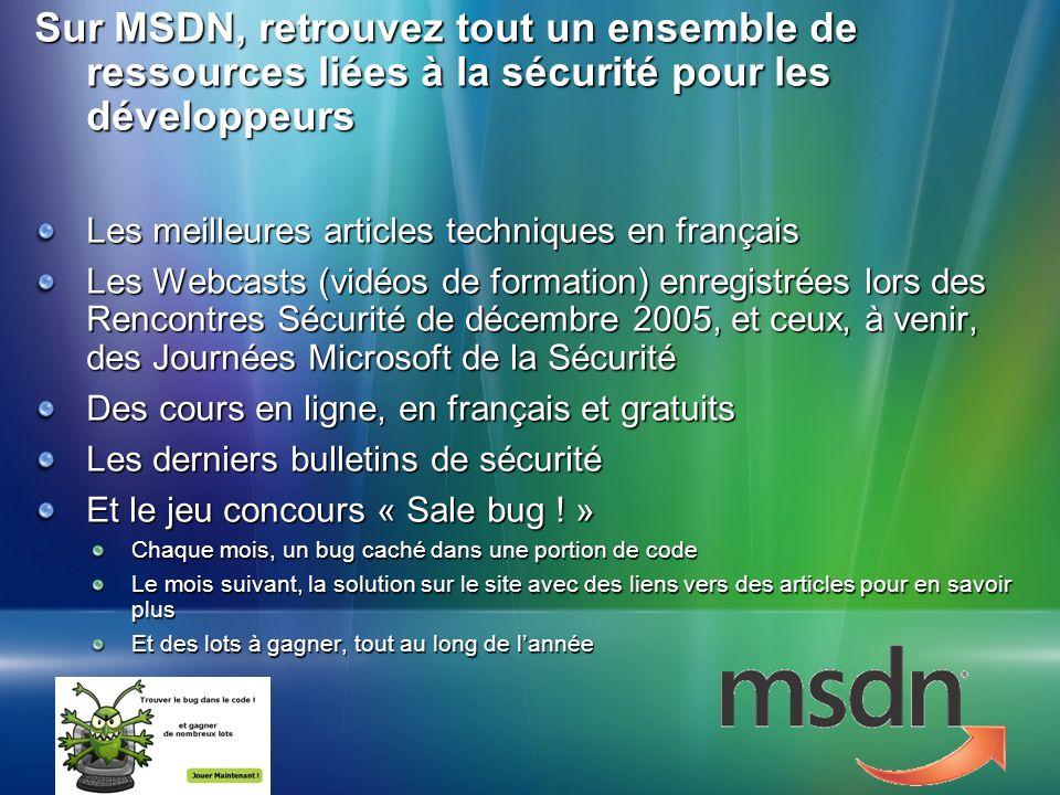 Sur MSDN, retrouvez tout un ensemble de ressources liées à la sécurité pour les développeurs