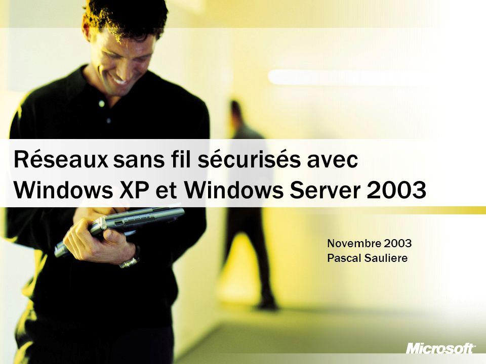 Réseaux sans fil sécurisés avec Windows XP et Windows Server 2003