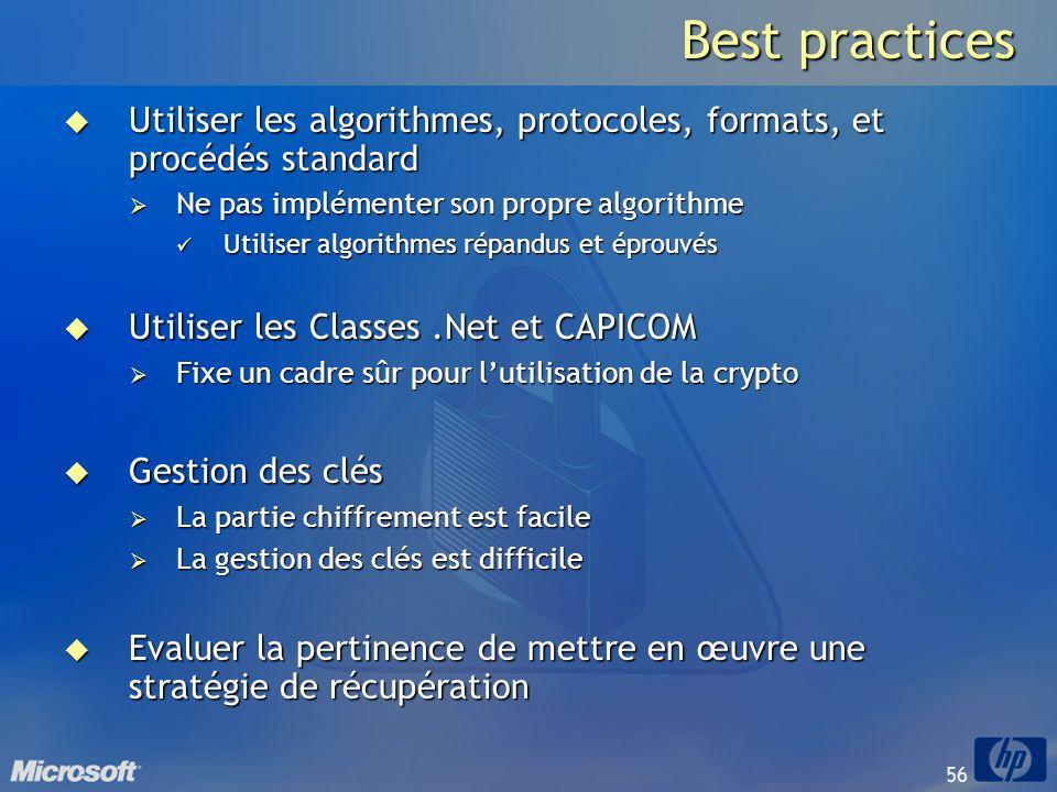 Best practices Utiliser les algorithmes, protocoles, formats, et procédés standard. Ne pas implémenter son propre algorithme.
