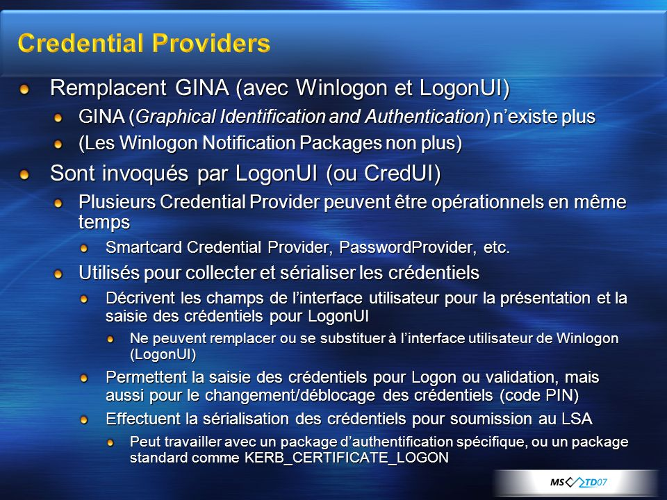 Credential Providers Remplacent GINA (avec Winlogon et LogonUI)