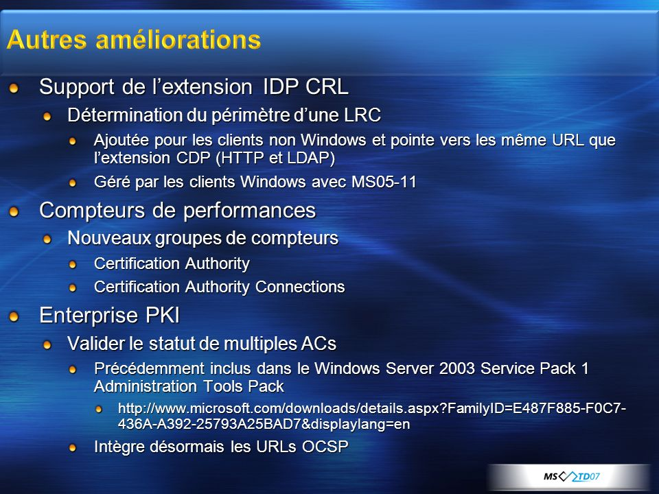 Autres améliorations Support de l'extension IDP CRL