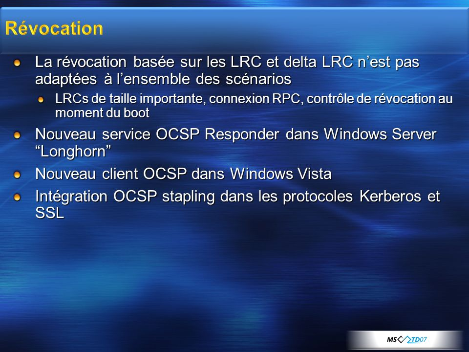 3/26/2017 3:56 PM Révocation. La révocation basée sur les LRC et delta LRC n'est pas adaptées à l'ensemble des scénarios.
