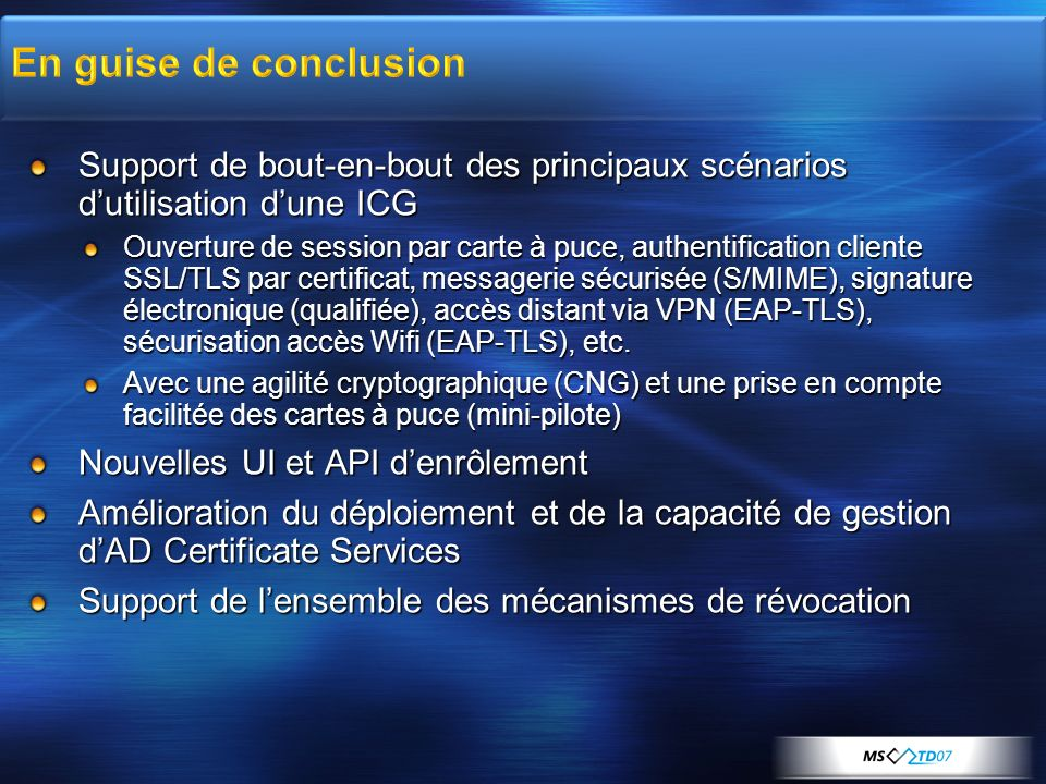 CSO Summit 2006 3/26/2017 3:56 PM. En guise de conclusion. Support de bout-en-bout des principaux scénarios d'utilisation d'une ICG.