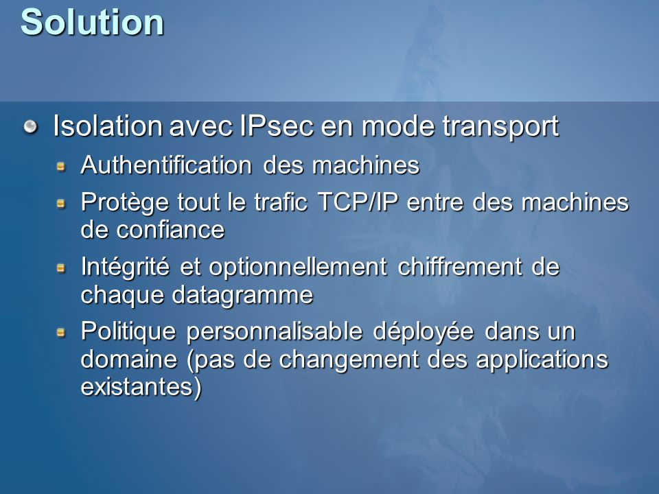 Solution Isolation avec IPsec en mode transport