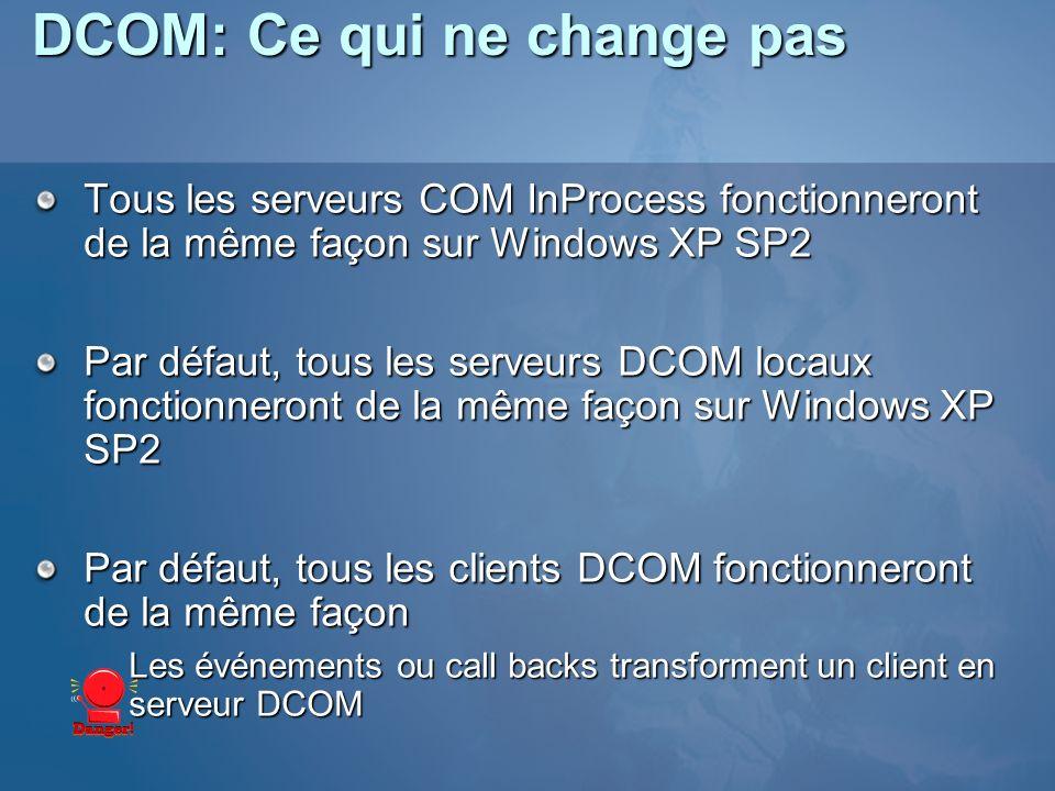 DCOM: Ce qui ne change pas