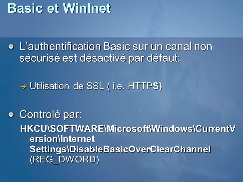 Basic et WinInet L'authentification Basic sur un canal non sécurisé est désactivé par défaut: Utilisation de SSL ( i.e. HTTPS)
