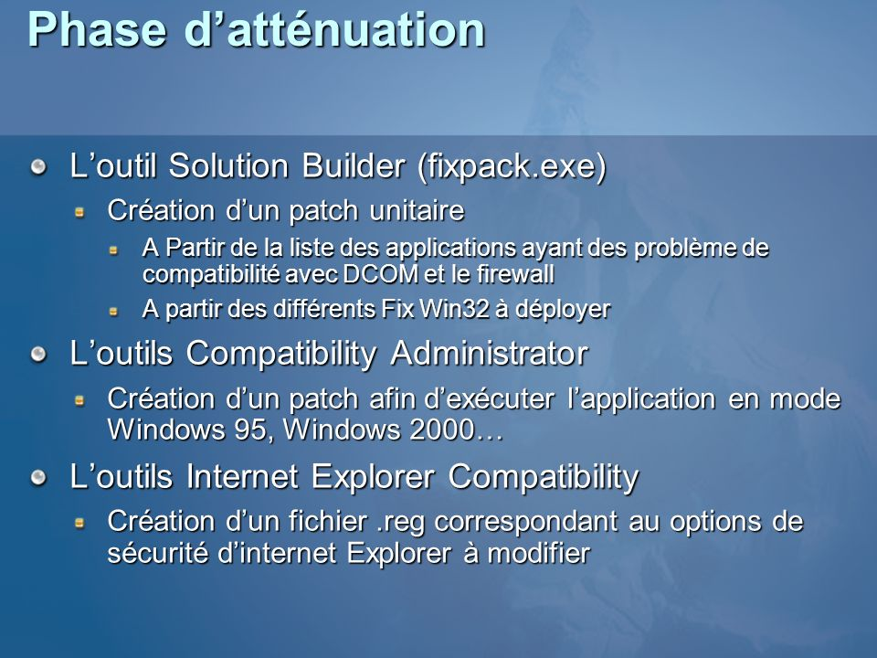 Phase d'atténuation L'outil Solution Builder (fixpack.exe)