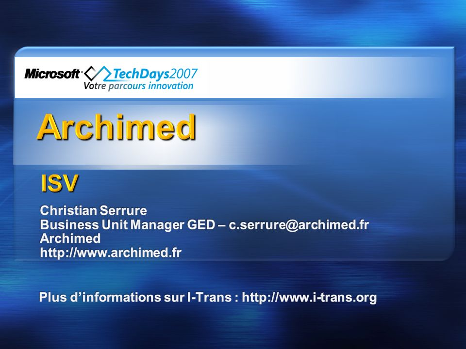 3/26/2017 3:56 PM Archimed. ISV. Christian Serrure Business Unit Manager GED – c.serrure@archimed.fr.
