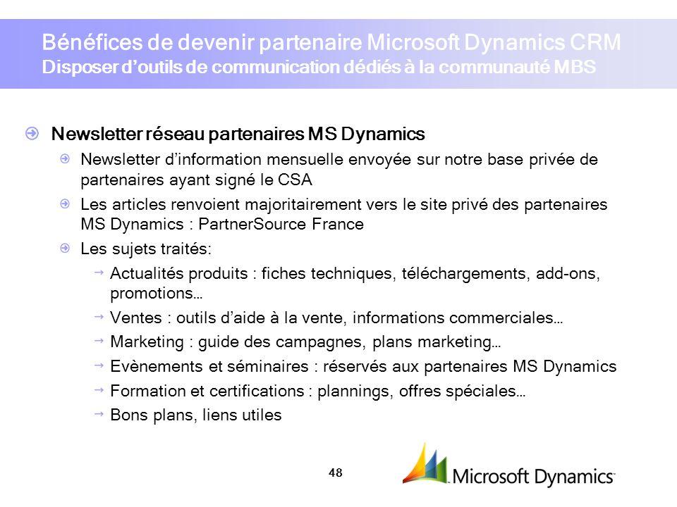 Bénéfices de devenir partenaire Microsoft Dynamics CRM Disposer d'outils de communication dédiés à la communauté MBS