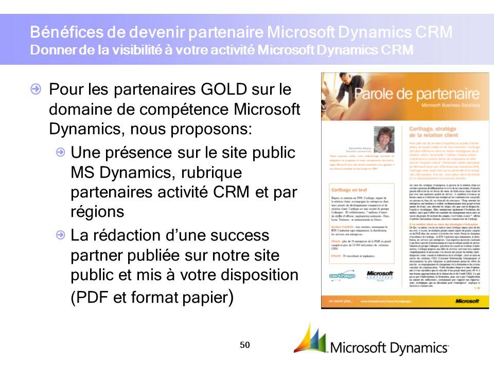 Bénéfices de devenir partenaire Microsoft Dynamics CRM Donner de la visibilité à votre activité Microsoft Dynamics CRM