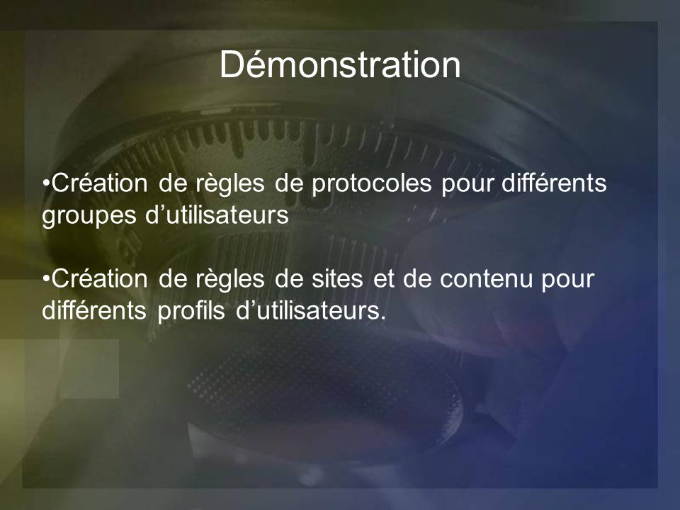 Démonstration Création de règles de protocoles pour différents groupes d'utilisateurs.