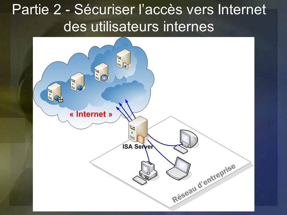 Partie 2 - Sécuriser l'accès vers Internet des utilisateurs internes