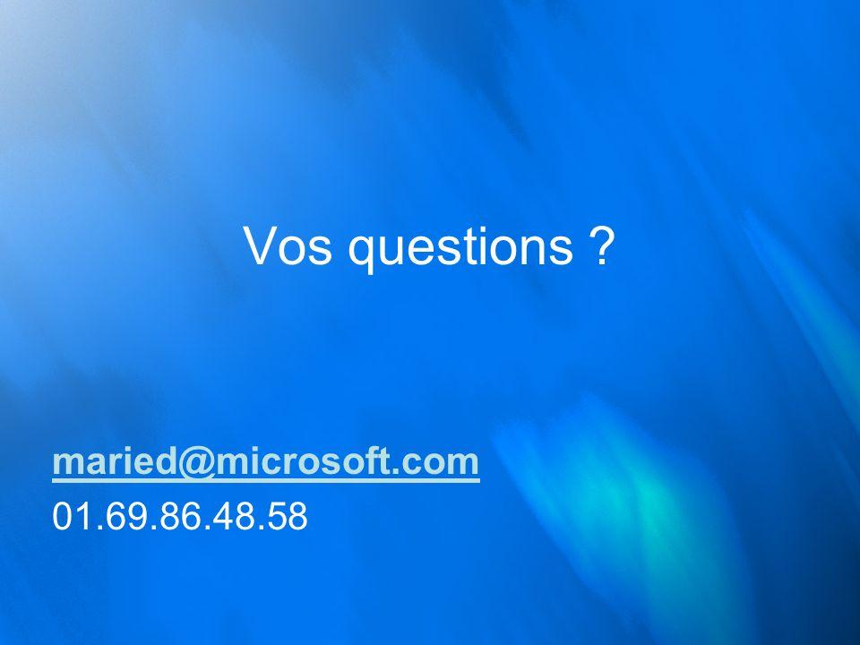Vos questions maried@microsoft.com 01.69.86.48.58