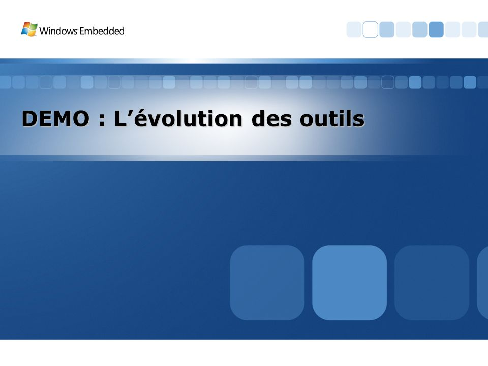 DEMO : L'évolution des outils