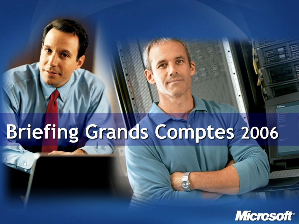 Briefing Grands Comptes 2006