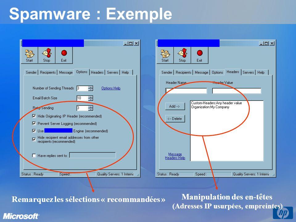 Spamware : Exemple Manipulation des en-têtes (Adresses IP usurpées, empreintes) Remarquez les sélections « recommandées »