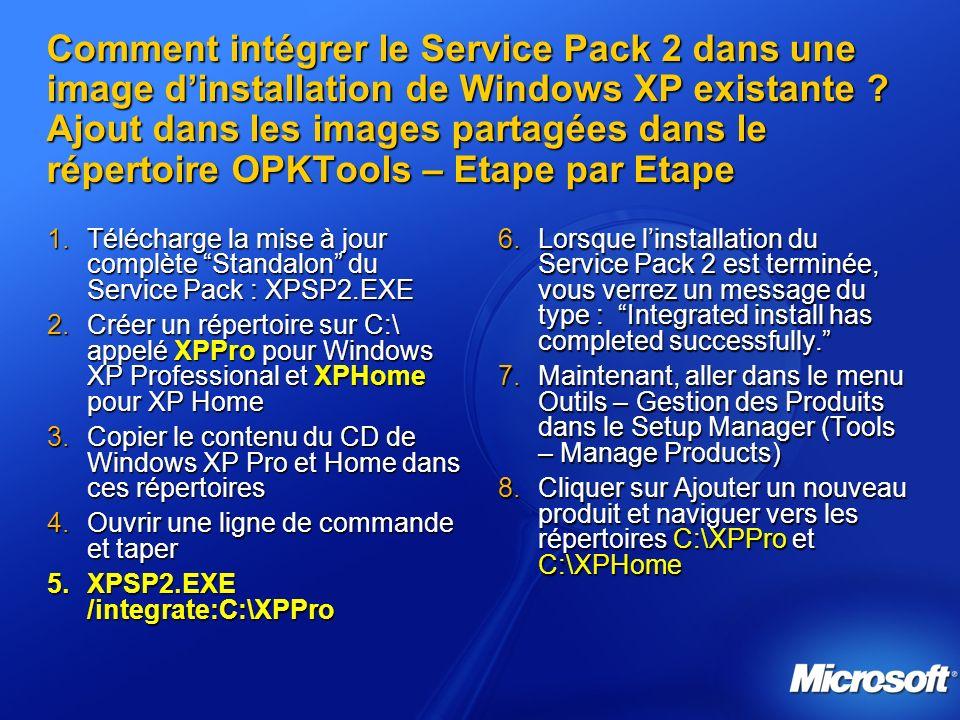 Comment intégrer le Service Pack 2 dans une image d'installation de Windows XP existante Ajout dans les images partagées dans le répertoire OPKTools – Etape par Etape