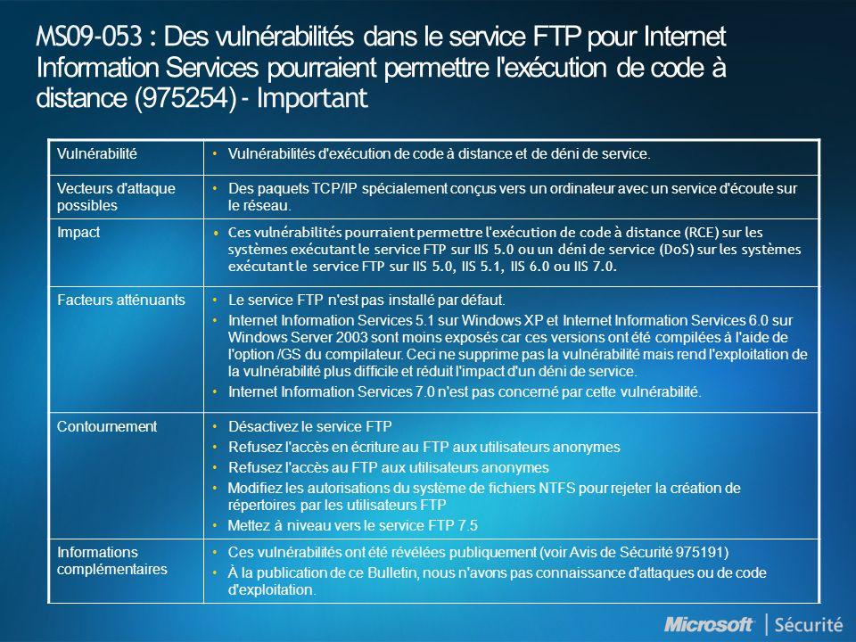 MS09-053 : Des vulnérabilités dans le service FTP pour Internet Information Services pourraient permettre l exécution de code à distance (975254) - Important