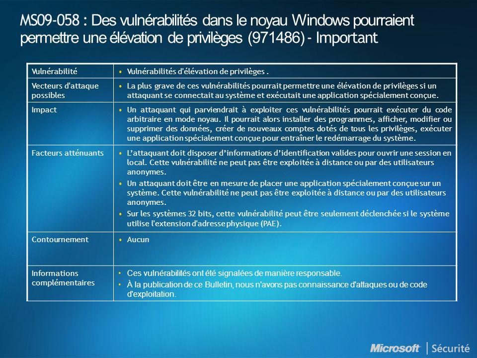 MS09-058 : Des vulnérabilités dans le noyau Windows pourraient permettre une élévation de privilèges (971486) - Important