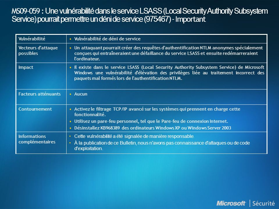 MS09-059 : Une vulnérabilité dans le service LSASS (Local Security Authority Subsystem Service) pourrait permettre un déni de service (975467) - Important
