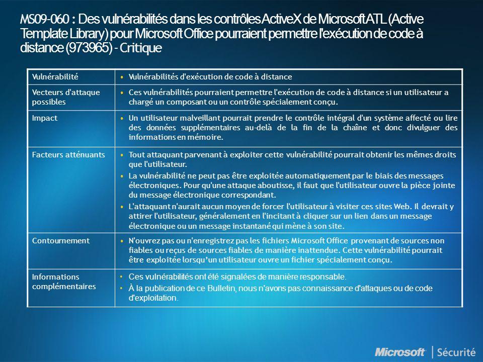MS09-060 : Des vulnérabilités dans les contrôles ActiveX de Microsoft ATL (Active Template Library) pour Microsoft Office pourraient permettre l exécution de code à distance (973965) - Critique