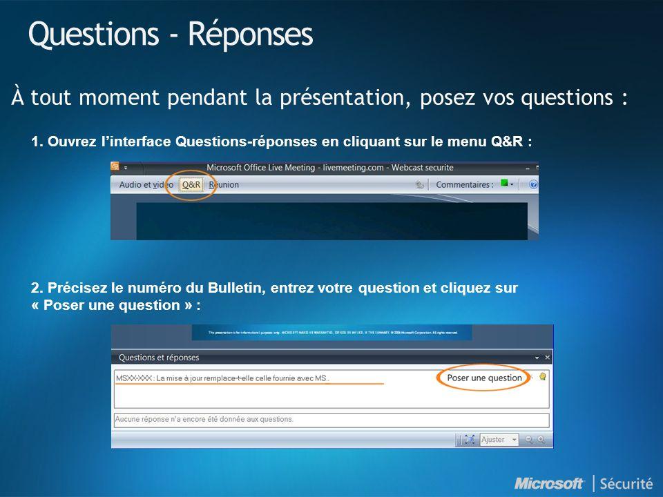 Questions - RéponsesÀ tout moment pendant la présentation, posez vos questions :