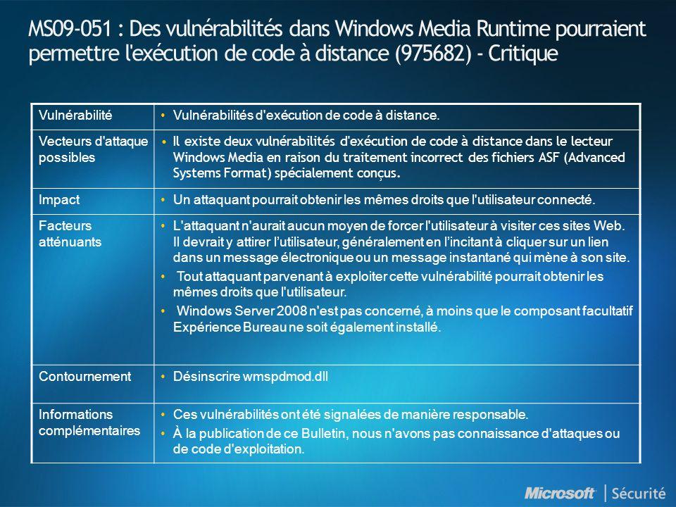 MS09-051 : Des vulnérabilités dans Windows Media Runtime pourraient permettre l exécution de code à distance (975682) - Critique