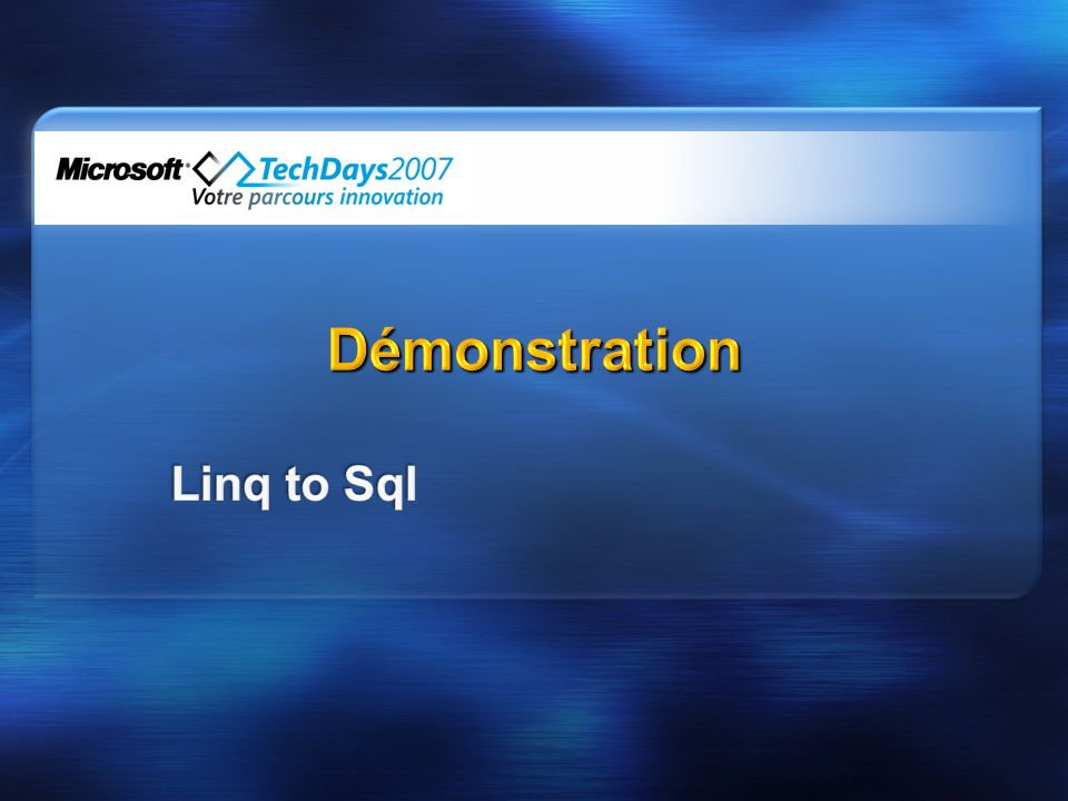 Démonstration Linq to Sql