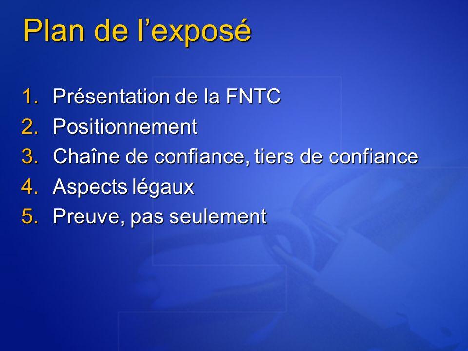 Plan de l'exposé Présentation de la FNTC Positionnement