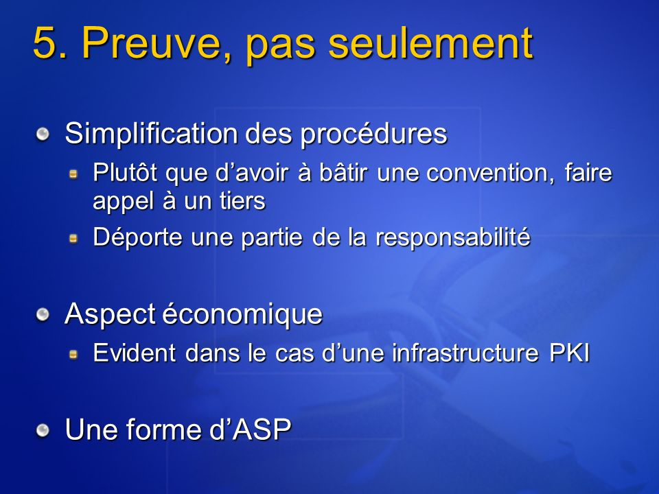 5. Preuve, pas seulement Simplification des procédures